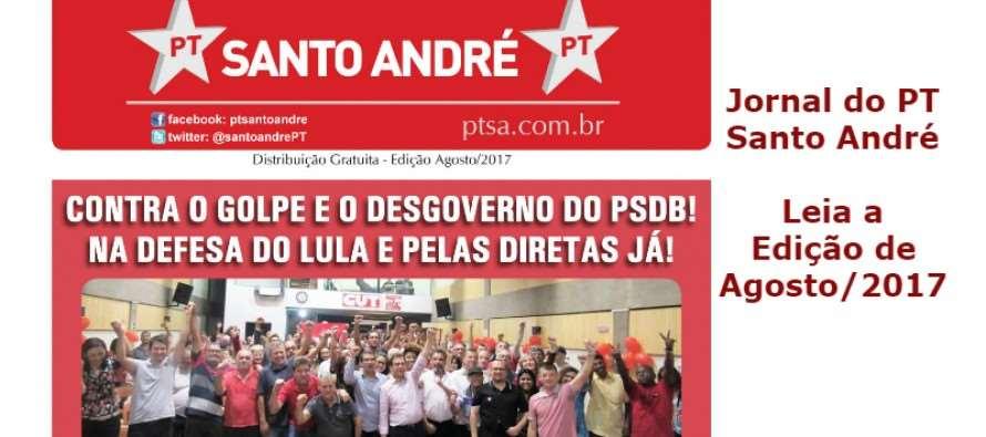 Confira a nova edição do Jornal PT Santo André – Agosto/2017
