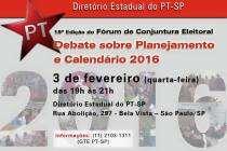 [#Agenda] Retornando em 2016, Fórum de Conjuntura Eleitoral do PT-SP apresenta planejamento e calendário