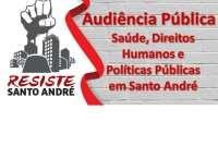 Audiência Pública sobre Saúde, Direitos Humanos e Políticas Públicas em Santo André acontece na próxima quarta (20)