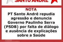 PT Santo André repudia agressão e denuncia Governo Paulinho Serra (PSDB) por falta de diálogo e ausência de explicações sobre a Saúde