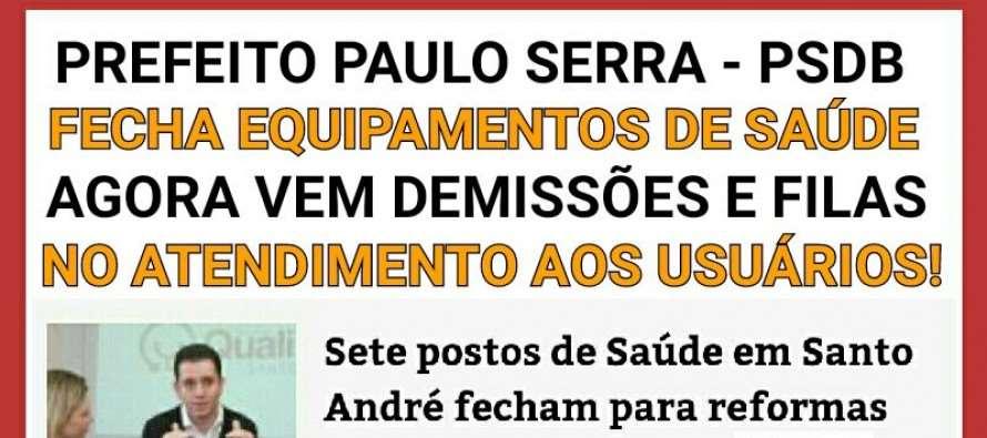 Governo Paulo Serra (PSDB) fecha sete unidades de Saúde! Mais demissões e filas para a população andreense?
