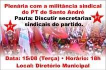 Plenária com a militância sindical do PT Santo André acontece nesta terça (15)