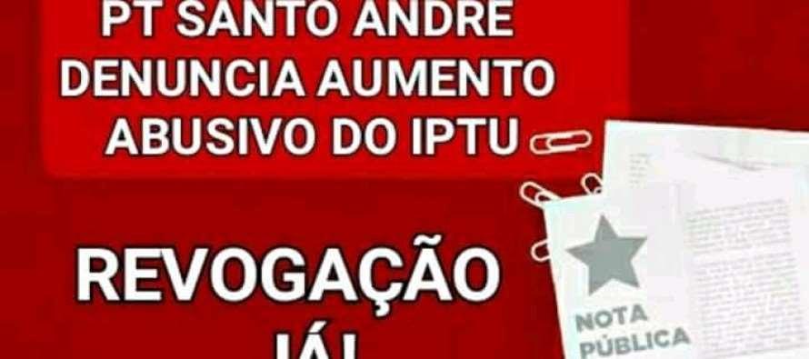 O PT de Santo André é contra o aumento abusivo do IPTU promovido pelo tucano Paulo Serra