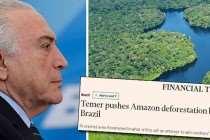 Golpista Temer acaba com reserva na Amazônia e deixa o mundo em alerta